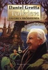 Okładka książki Tolkien twórca Śródziemia Daniel Grotta