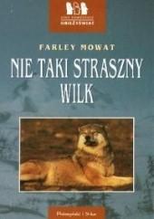 Okładka książki Nie taki straszny wilk Farley Mowat