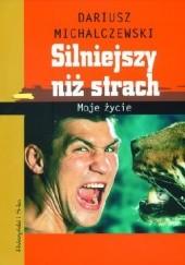 Okładka książki Silniejszy niż strach. Moje życie Dariusz Michalczewski