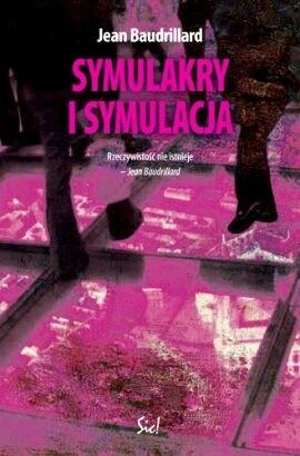 Okładka książki Symulakry i symulacja Jean Baudrillard