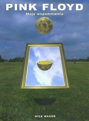 Okładka książki Pink Floyd: Moje wspomnienia Nick Mason