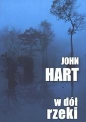 Okładka książki W dół rzeki John Hart