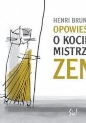 Okładka książki Opowieść o kocie, mistrzu Zen Henri Brunel