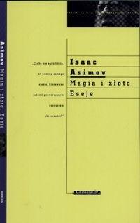 Znalezione obrazy dla zapytania Isaac Asimov Magia i złoto - Eseje