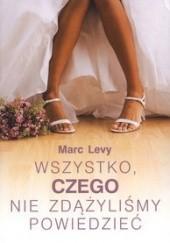 Okładka książki Wszystko, czego nie zdążyliśmy powiedzieć Marc Levy