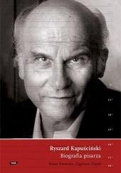 Okładka książki Ryszard Kapuściński. Biografia pisarza Beata Nowacka,Zygmunt Ziątek