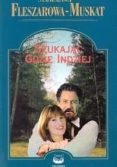 Okładka książki Szukając gdzie indziej Stanisława Fleszarowa-Muskat