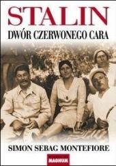Okładka książki Stalin. Dwór czerwonego cara Simon Sebag Montefiore