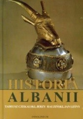 Okładka książki Historia Albanii Tadeusz Czekalski,Jerzy Hauziński,Jan Leśny