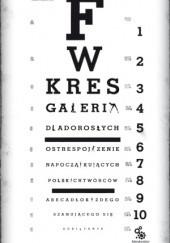 Okładka książki Galeria dla dorosłych.  Ostre spojrzenie na początkujących polskich twórców. Abecadło każdego szanującego się debiutanta Feliks W. Kres