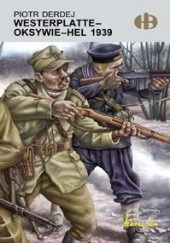 Okładka książki Westerplatte-Oksywie-Hel 1939 Piotr Derdej