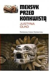 Okładka książki Meksyk przed konkwistą Justyna Olko