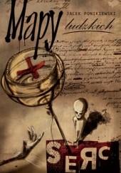 Okładka książki Mapy ludzkich serc Jacek Ponikiewski