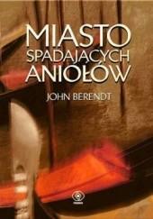 Okładka książki Miasto spadających aniołów John Berendt