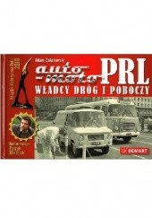 Okładka książki Auto-Moto PRL Władcy dróg i poboczy Adam Zakrzewski