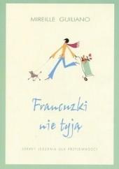 Okładka książki Francuzki nie tyją Mireille Guiliano