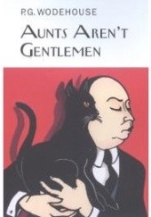 Okładka książki Aunts Aren't Gentlemen Pelham Grenville Wodehouse