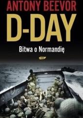 Okładka książki D-Day. Bitwa o Normandię Antony Beevor