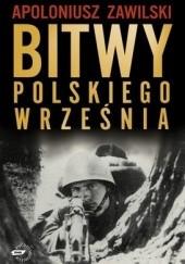Okładka książki Bitwy polskiego września Apoloniusz Zawilski