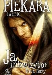 Okładka książki Ja, inkwizytor. Bicz Boży Jacek Piekara