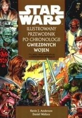Okładka książki Ilustrowany przewodnik po chronologii Gwiezdnych Wojen Kevin J. Anderson,Daniel Wallace