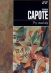Okładka książki Psy szczekają Truman Capote