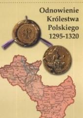 Okładka książki Odnowienie królestwa polskiego 1295 - 1320 Jan Baszkiewicz