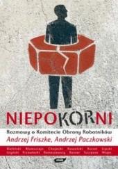 Okładka książki Niepokorni. Rozmowy o Komitecie Obrony Robotników Andrzej Friszke,Andrzej Paczkowski