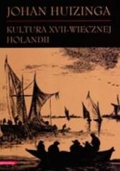 Okładka książki Kultura XVII-wiecznej Holandii Johan Huizinga