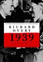 Okładka książki 1939. Nad przepaścią Richard Overy
