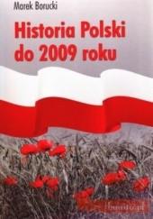 Okładka książki Historia Polski do 2009 Roku Marek Borucki