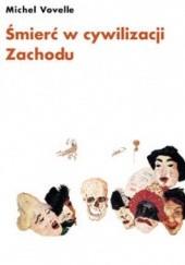 Okładka książki Śmierć w cywilizacji Zachodu. Od roku 1300 po współczesność Michel Vovelle