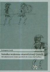Okładka książki Sztuka wojenna starożytnej Grecji Grzegorz Lach