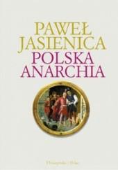 Okładka książki Polska anarchia Paweł Jasienica