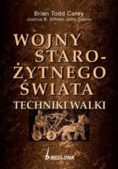 Okładka książki Wojny starożytnego świata. Techniki walki Brian Todd Carey
