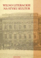 Okładka książki Wilno literackie na styku kultur Tadeusz Bujnicki