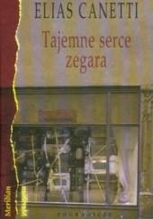 Okładka książki Tajemne serce zegara Elias Canetti