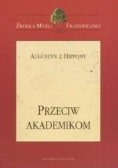 Okładka książki Przeciw akademikom. Św. Augustyn