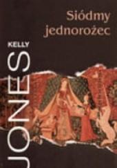 Okładka książki Siódmy jednorożec Kelly Jones