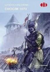 Okładka książki Chocim 1673 Damian Orłowski