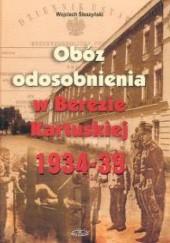 Okładka książki Obóz odosobnienia w Berezie Kartuskiej 1934-39 Wojciech Śleszyński