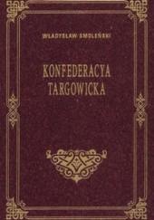 Okładka książki Konfederacya Targowicka Władysław Smoleński