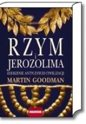Okładka książki Rzym i Jerozolima. Zderzenie antycznych cywilizacji Martin Goodman