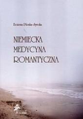 Okładka książki Niemiecka medycyna romantyczna Bożena Płonka-Syroka