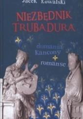 Okładka książki Niezbędnik trubadura. Dumania, kancony, romanse Jacek Kowalski