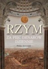 Okładka książki Rzym za pięć denarów dziennie Philip Matyszak