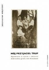 Okładka książki Mój przyjaciel trup Krzysztof Wójcicki