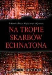 Okładka książki Na tropie skarbów Echnatona Robert Feather