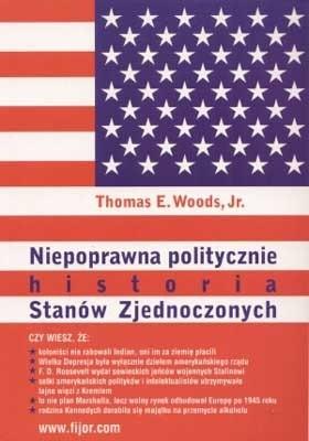 Okładka książki Niepoprawna politycznie historia Stanów zjednoczonych Thomas E. Woods Jr.