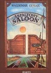 Okładka książki Asfaltowy saloon Waldemar Łysiak